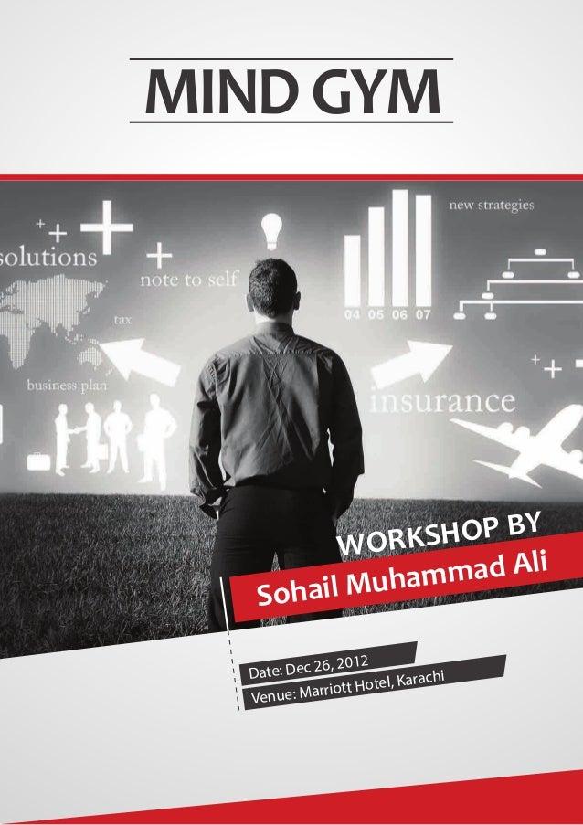 MIND GYM                WOR KSHOP BY              il Muham mad Ali   Soh      a                2012  Date: Dec 26,        ...