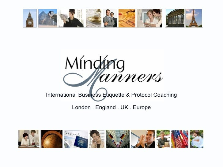 International Business Etiquette & Protocol Coaching  London .England .UK .Europe