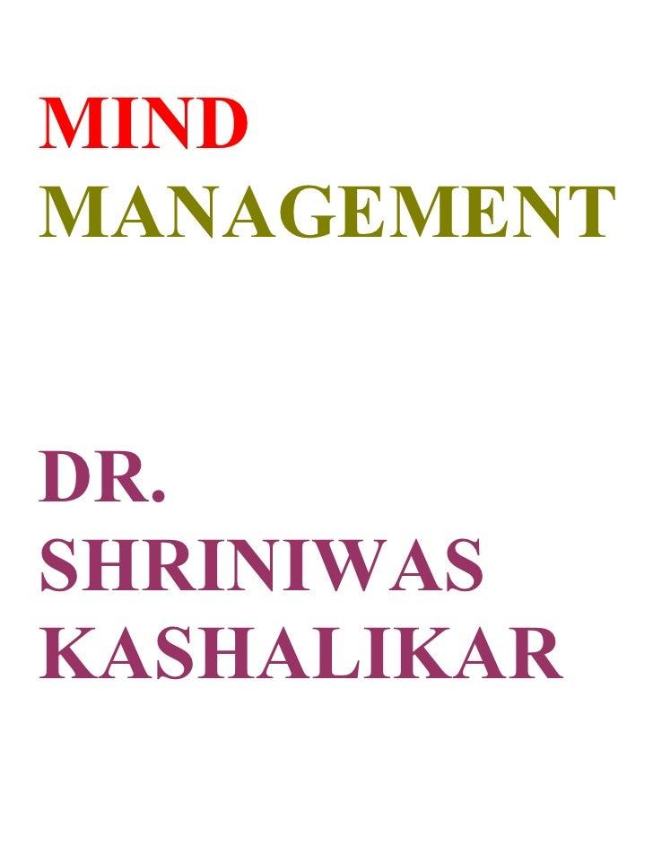 MIND MANAGEMENT   DR. SHRINIWAS KASHALIKAR