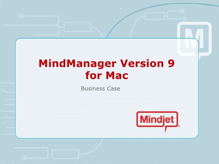 MindManager Version 9      for Mac      Business Case