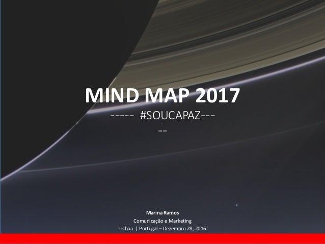 Free PowerPoint Templates MIND MAP 2017 ----- #SOUCAPAZ--- -- Marina Ramos Comunicação e Marketing Lisboa | Portugal – Dez...