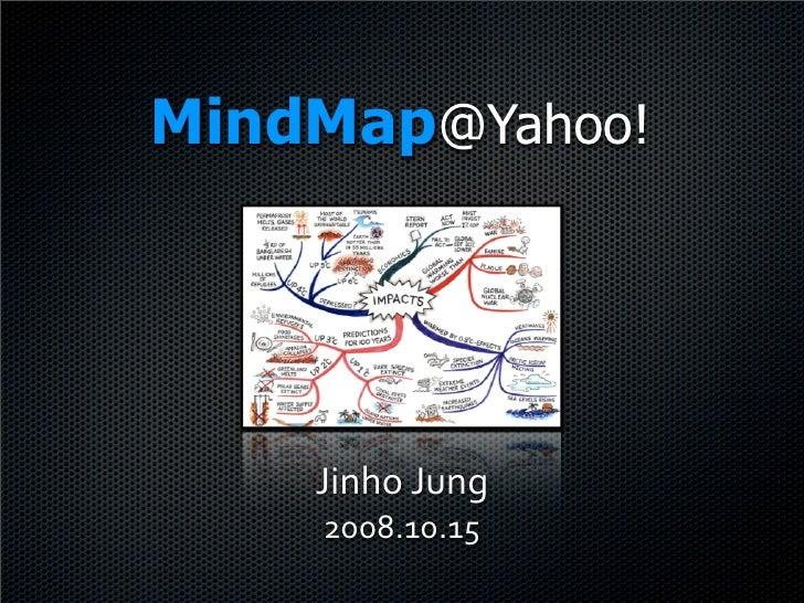 MindMap@Yahoo!         !quot;#$%&!'#(     )**+,-*,-.