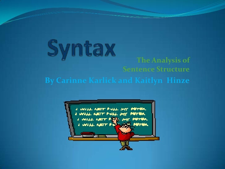 The Analysis of                   Sentence StructureBy Carinne Karlick and Kaitlyn Hinze