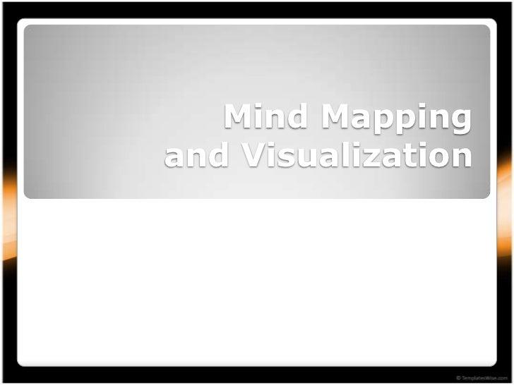 Mind Mappingand Visualization