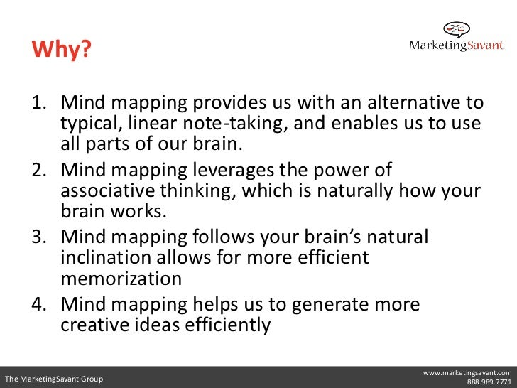 Why?      1. Mind mapping provides us with an alternative to         typical, linear note-taking, and enables us to use   ...