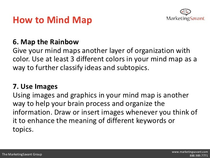 How to Mind Map      6. Map the Rainbow      Give your mind maps another layer of organization with      color. Use at lea...