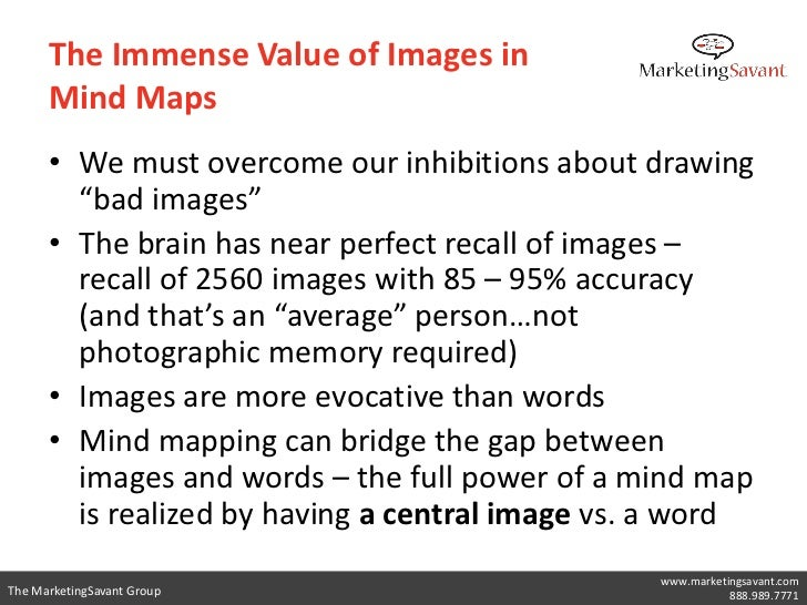 """The Immense Value of Images in      Mind Maps      • We must overcome our inhibitions about drawing        """"bad images""""   ..."""