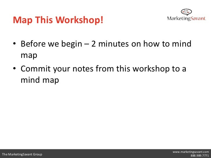 Map This Workshop!      • Before we begin – 2 minutes on how to mind        map      • Commit your notes from this worksho...