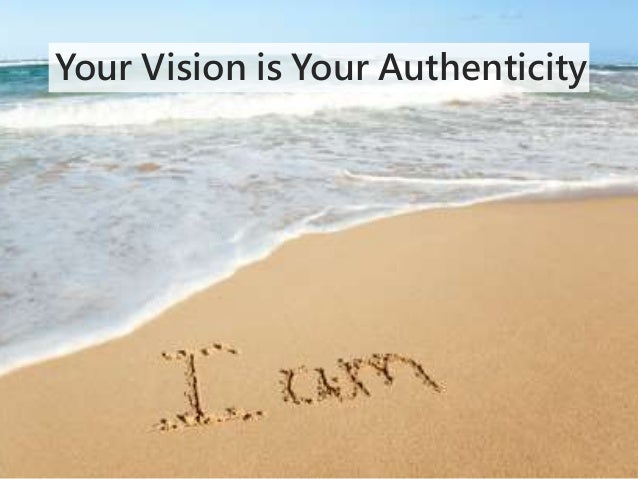 Your Vision is Your Authenticity