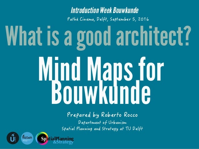 "!""#$%#&'&#((%() *!$+#$,)-U URBANISM !""#$%!&'()""*+(%,!-$ .""/0'-#-1, Introduction Week Bouwkunde What is a good architect? M..."