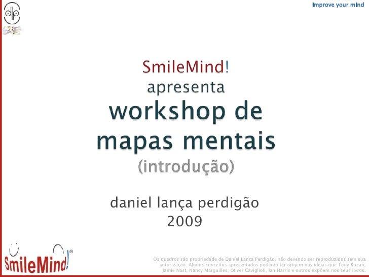 Improve your mind     daniel lança perdigão          2009        Os quadros são propriedade de Daniel Lança Perdigão, não ...