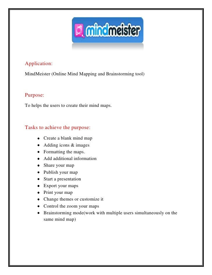 Application:MindMeister (Online Mind Mapping and Brainstorming tool)Purpose:To helps the users to create their mind maps.T...