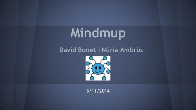 Mindmup  David Bonet i Núria Ambròs  5/11/2014