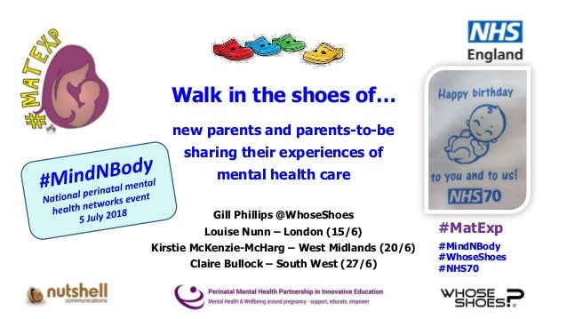 #MatExp #MindNBody #WhoseShoes #NHS70 Walk in the shoes of… new parents and parents-to-be sharing their experiences of men...