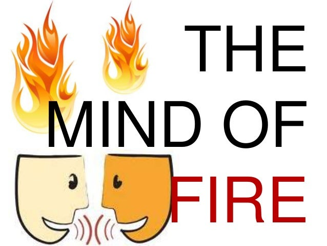 THE MIND OF FIRE