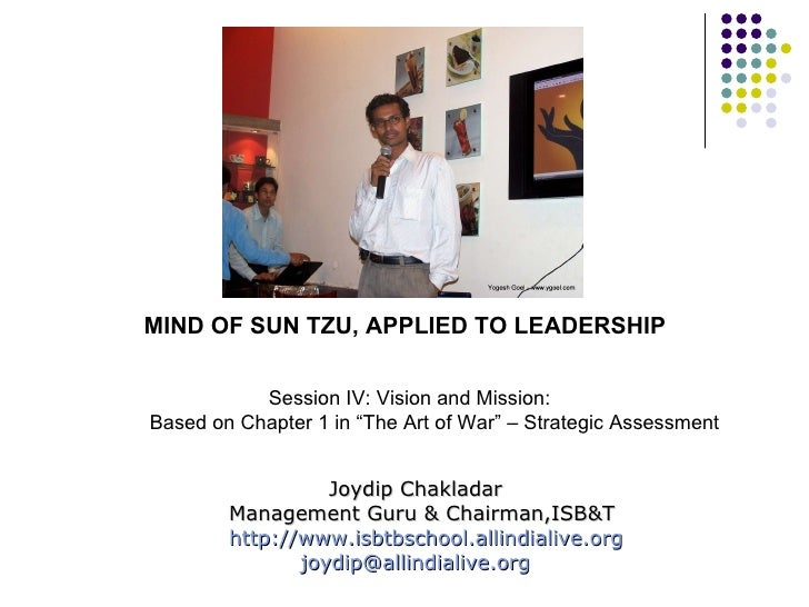 <ul><li>MIND OF SUN TZU, APPLIED TO LEADERSHIP </li></ul>Joydip Chakladar Management Guru & Chairman,ISB&T http:// www.isb...
