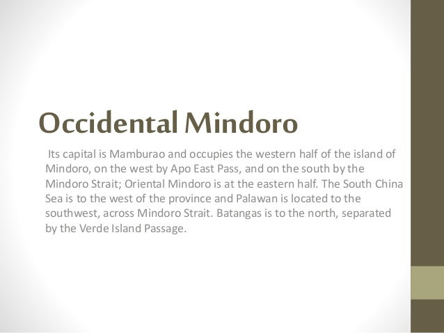 Climate: • Occidental Mindoro has two distinct weather types: rainy season and dry season • The months of August and Septe...