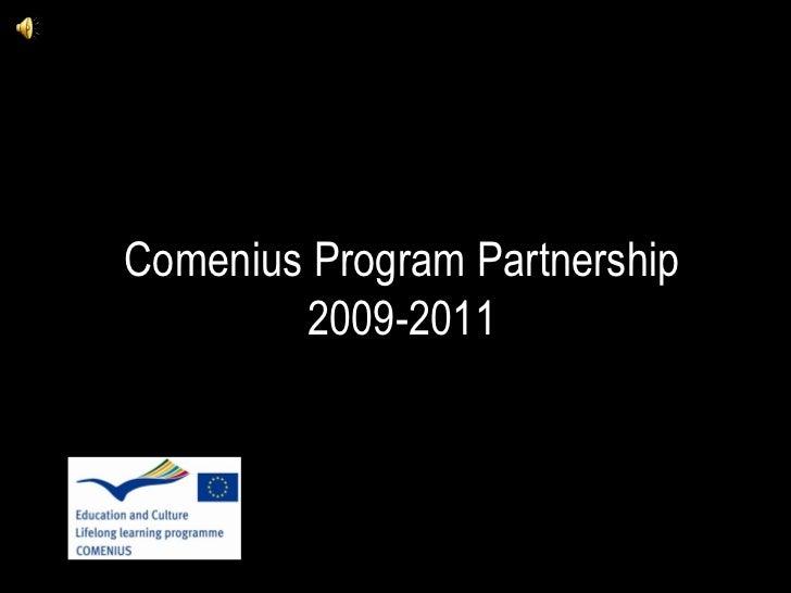 Comenius Program Partnership 2009-2011