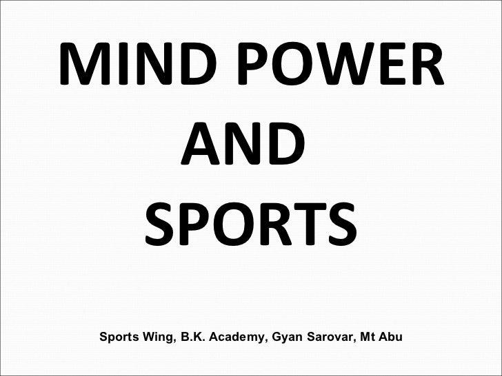 Sports Wing, B.K. Academy, Gyan Sarovar, Mt Abu MIND POWER AND  SPORTS