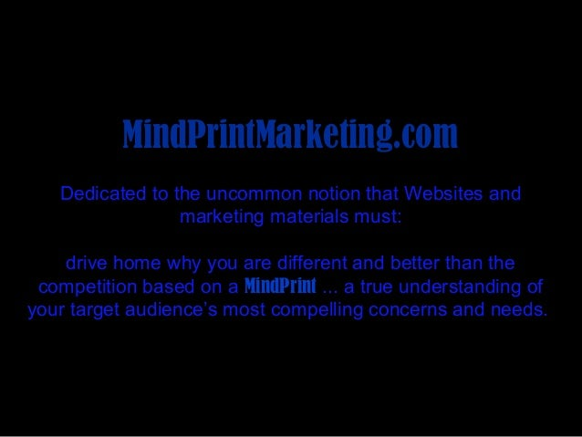 MindPrintMarketing.com   Dedicated to the uncommon notion that Websites and                 marketing materials must:    d...