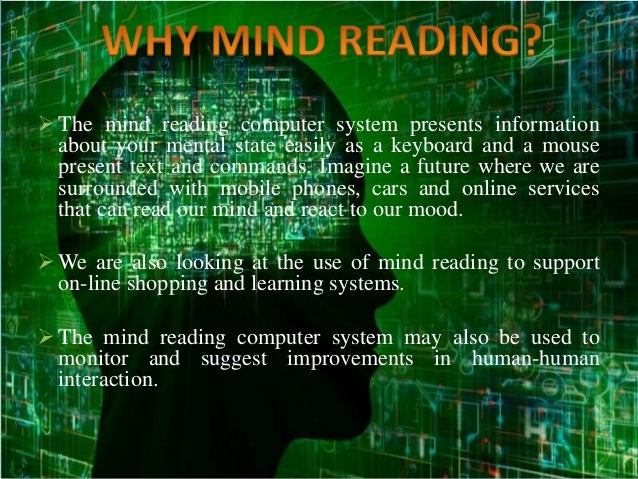 The mind reading computer system presents information about your mental state easily as a keyboard and a mouse present te...