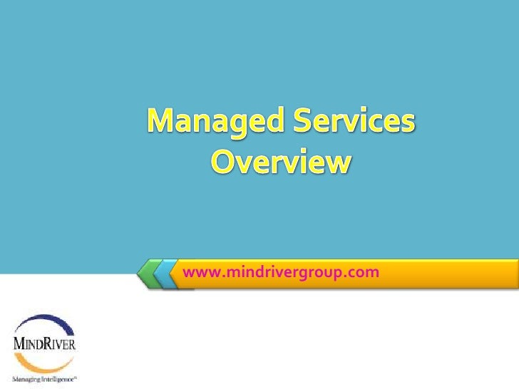 www.mindrivergroup.com<br />Managed Services Overview<br />