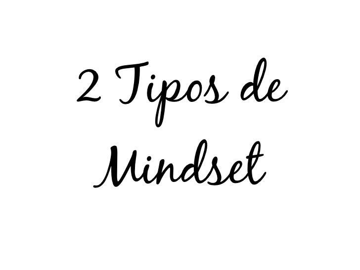 2 Tipos de Mindset