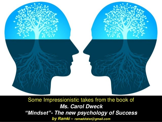 "Some Impressionistic takes from the book of Ms. Carol Dweck ""Mindset""- The new psychology of Success by Ramki – ramaddster..."