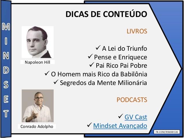 FB.COM/RSMARCAS DICAS DE CONTEÚDO LIVROS  A Lei do Triunfo  Pense e Enriquece  Pai Rico Pai Pobre  O Homem mais Rico d...