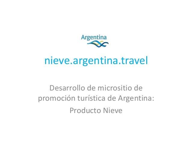 nieve.argentina.travel Desarrollo de micrositio de promoción turística de Argentina: Producto Nieve