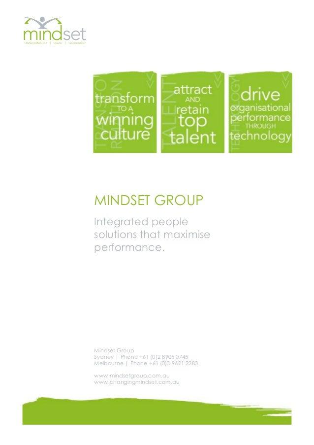 MINDSET GROUPIntegrated peoplesolutions that maximiseperformance.Mindset GroupSydney | Phone +61 (0)2 8905 0745Melbourne |...