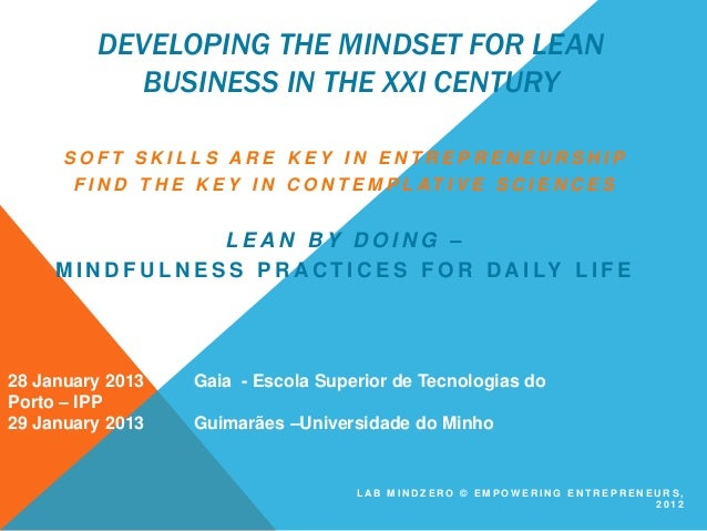 DEVELOPING THE MINDSET FOR LEAN           BUSINESS IN THE XXI CENTURY      SOFT SKILLS ARE KEY IN ENTREPRENEURSHIP       F...