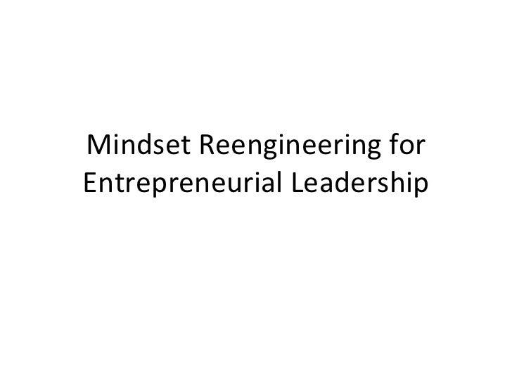 Mindset Reengineering for Entrepreneurial Leadership