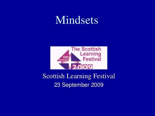 Mindsets Scottish Learning Festival 23 September 2009