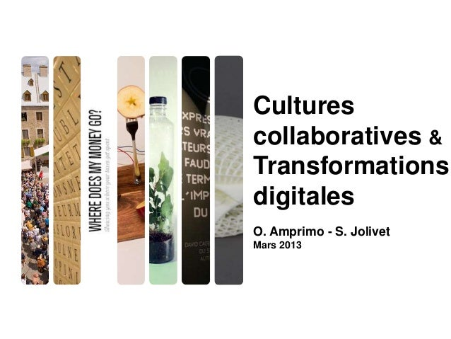 Culturescollaboratives &TransformationsdigitalesO. Amprimo - S.JolivetMars 2013