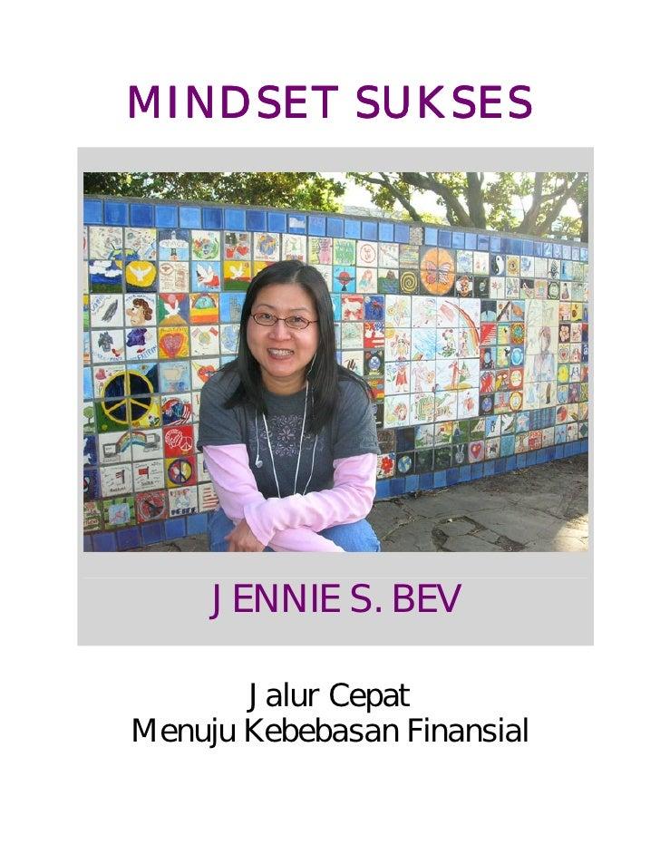 MINDSET SUKSES          JENNIE S. BEV         Jalur Cepat Menuju Kebebasan Finansial