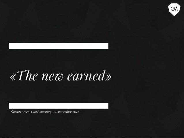 «The new earned»Thomas Moen, Good Morning - 9. november 2012