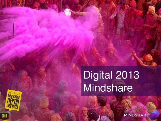 Digital 2013 Mindshare