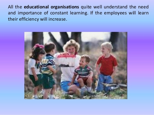All the educational organisations quite well understand the need and importance of constant learning. If the employees wil...
