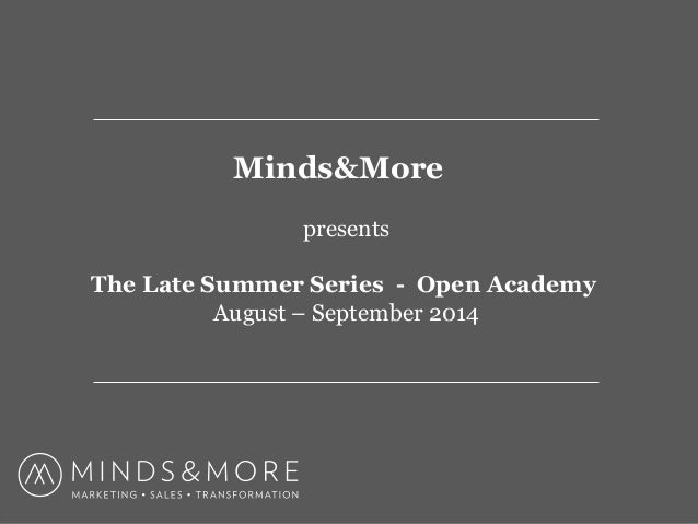 Minds&More presents The Late Summer Series - Open Academy August – September 2014