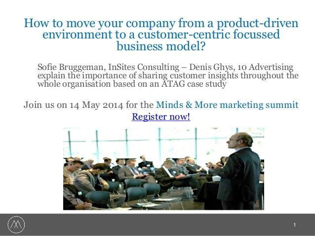 How to move your company from a product-driven environment to a customer-centric focussed business model? Sofie Bruggeman,...