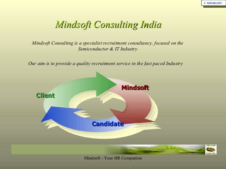 Mindsoft Consulting India Mindsoft Consulting is a specialist recruitment consultancy, focused on the  Semiconductor & IT ...