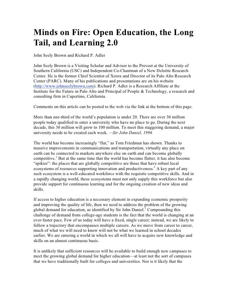 Minds on Fire: Open Education, the Long Tail, and Learning 2.0 John Seely Brown and Richard P. Adler  John Seely Brown is ...