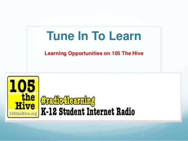 Tune In To Learn Learning Opportunities on 105 The Hive