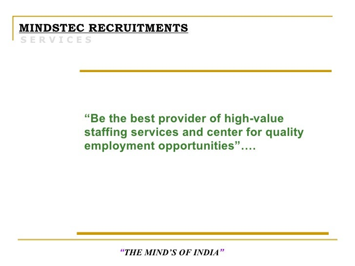 """<ul><li>"""" Be the best provider of high-value staffing services and center for quality employment opportunities""""…. </li></u..."""