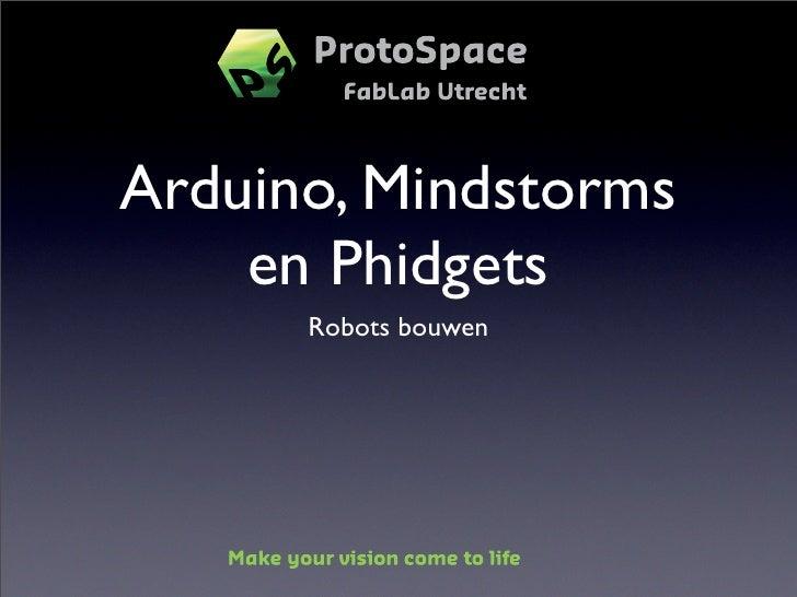 Arduino, Mindstorms     en Phidgets       Robots bouwen