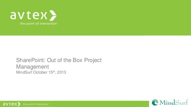 SharePoint: Out of the Box Project Management MindSurf October 15th, 2013