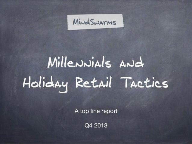 Millennials and Holiday Retail Tactics A top line report Q4 2013