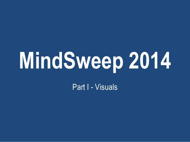 MindSweep 2014 Part I - Visuals