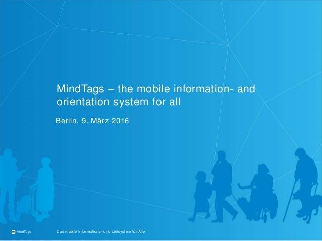 MindTags Das mobile Informations- und Leitsystem für Alle MindTags – the mobile information- and orientation system for al...